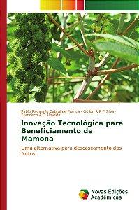 Inovação Tecnológica para Beneficiamento de Mamona