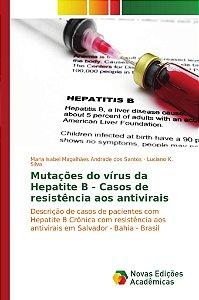 Mutações do vírus da Hepatite B - Casos de resistência aos antivirais
