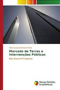 Mercado de Terras e Intervenções Públicas