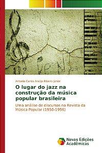 O lugar do jazz na construção da música popular brasileira