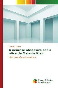 A neurose obsessiva sob a ótica de Melanie Klein