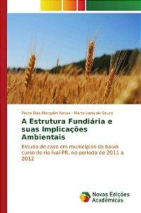 A Estrutura Fundiária e suas Implicações Ambientais