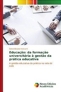 Educação: da formação universitária à gestão da prática educativa