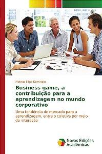 Business game, a contribuição para a aprendizagem no mundo corporativo