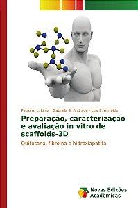Preparação, caracterização e avaliação in vitro de scaffolds-3D