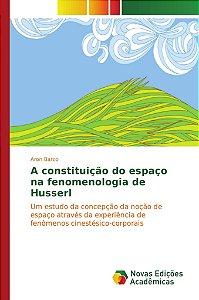 A constituição do espaço na fenomenologia de Husserl