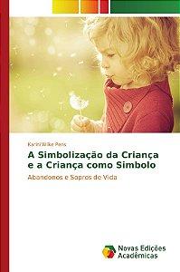 A Simbolização da Criança e a Criança como Simbolo