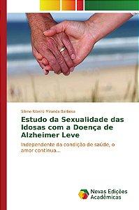 Estudo da Sexualidade das Idosas com a Doença de Alzheimer Leve