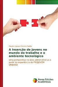 A inserção de jovens no mundo do trabalho e o ambiente tecnológico