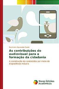 As contribuições do audiovisual para a formação da cidadania