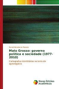 Mato Grosso: governo política e sociedade (1977-2010)
