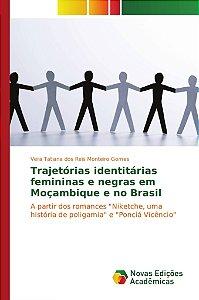 Trajetórias identitárias femininas e negras em Moçambique e no Brasil