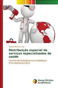 Distribuição espacial de serviços especializados de saúde