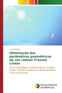 Otimização dos parâmetros geométricos de um coletor Fresnel Linear