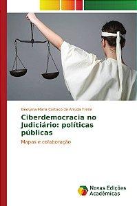Ciberdemocracia no Judiciário: políticas públicas