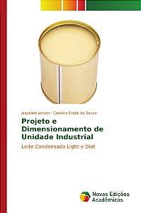 Projeto e Dimensionamento de Unidade Industrial