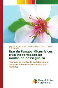 Uso de Fungos Micorrízicos (FM) na formação de mudas de pessegueiro