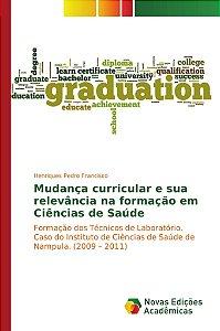 Mudança curricular e sua relevância na formação em Ciências de Saúde