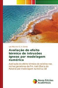 Avaliação do efeito térmico de intrusões ígneas por modelagem numérica