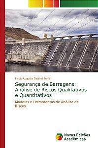 Segurança de Barragens: Análise de Riscos Qualitativos e Quantitativos