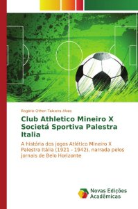 Club Athletico Mineiro X Societá Sportiva Palestra Italia