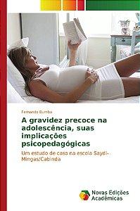 A gravidez precoce na adolescência, suas implicações psicopedagógicas