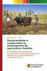 Reciprocidade e cooperação no desempenho da agricultura familiar