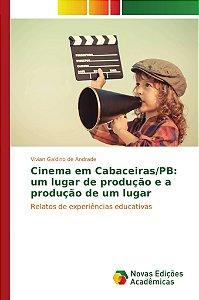 Cinema em Cabaceiras/PB: um lugar de produção e a produção de um lugar
