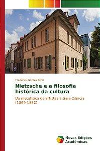 Nietzsche e a filosofia histórica da cultura