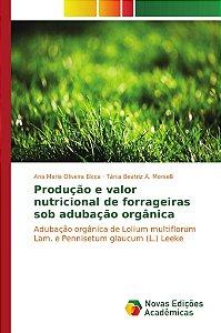 Produção e valor nutricional de forrageiras sob adubação orgânica
