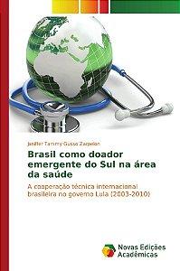 Brasil como doador emergente do Sul na área da saúde