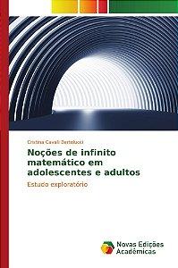 Noções de infinito matemático em adolescentes e adultos