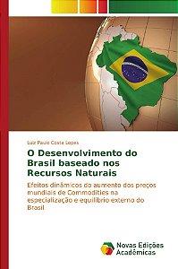 O Desenvolvimento do Brasil baseado nos Recursos Naturais