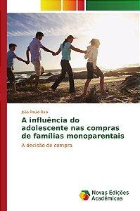 A influência do adolescente nas compras de famílias monoparentais