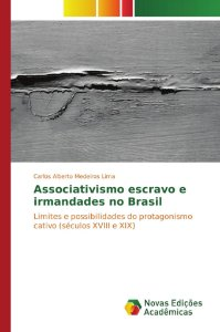 Associativismo escravo e irmandades no Brasil
