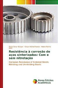 Resistência à corrosão de aços sinterizados: Com e sem nitretação