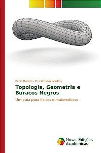 Topologia, Geometria e Buracos Negros
