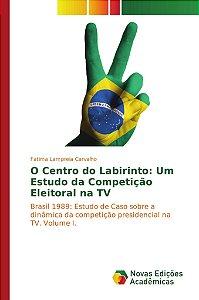 O Centro do Labirinto: Um Estudo da Competição Eleitoral na TV