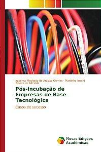 Pós-incubação de Empresas de Base Tecnológica