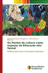 Os Pontos de cultura como espaços de Educação não-formal