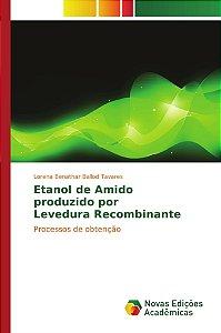 Etanol de Amido produzido por Levedura Recombinante