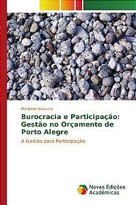 Burocracia e Participação: Gestão no Orçamento de Porto Alegre