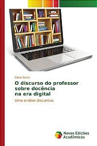 O discurso do professor sobre docência na era digital