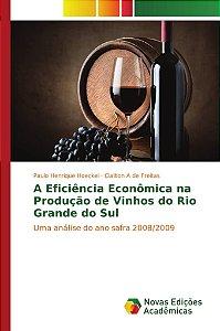 A Eficiência Econômica na Produção de Vinhos do Rio Grande do Sul
