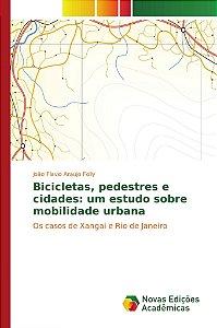 Bicicletas, pedestres e cidades: um estudo sobre mobilidade urbana