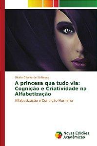 A princesa que tudo via: Cognição e Criatividade na Alfabetização