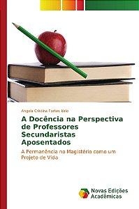 A Docência na Perspectiva de Professores Secundaristas Aposentados