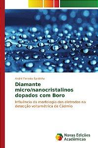 Diamante micro/nanocristalinos dopados com Boro