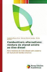 Combustíveis alternativos: mistura de etanol anidro ao óleo diesel