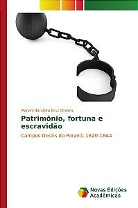 Patrimônio, fortuna e escravidão